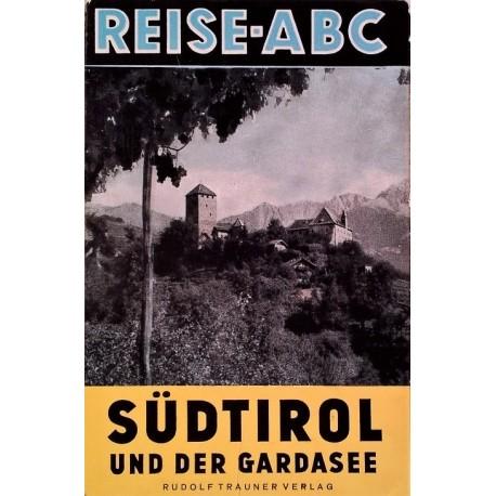 Südtirol und der Gardasee. Reise-ABC. Von Eduard Wildmoser (1958).