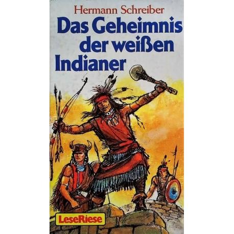 Das Geheimnis der weißen Indianer. Von Hermann Schreiber (1984).