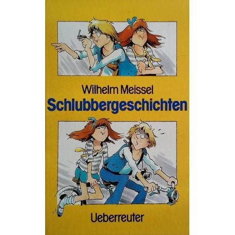 Schlubbergeschichten. Von Wilhelm Meissel (1987).