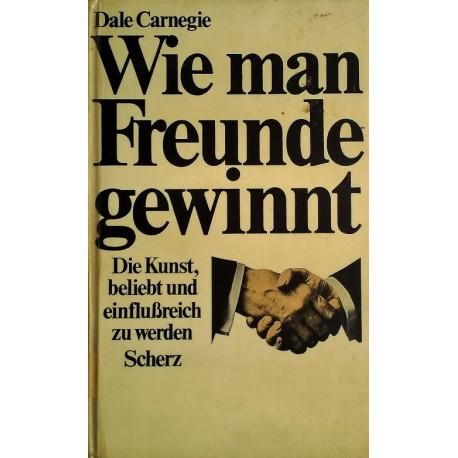Wie man Freunde gewinnt. Von Dale Carnegie (1938).