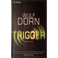 Trigger. Von Wulf Dorn (2009).