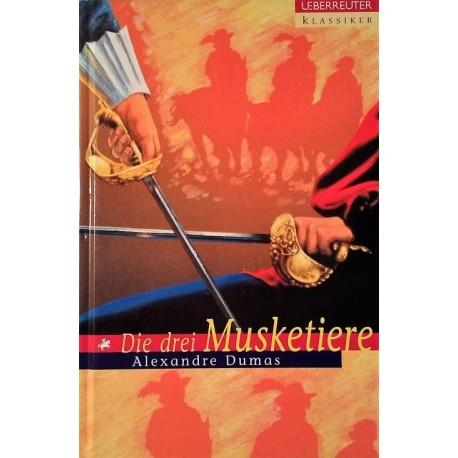 Die drei Musketiere. Von Alexandre Dumas (2002).