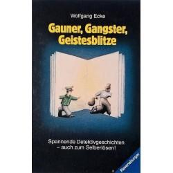 Gauner, Gangster, Geistesblitze. Von Wolfgang Ecke (1987).