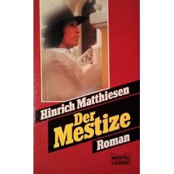 Der Mestize. Von Hinrich Matthiesen (1988).