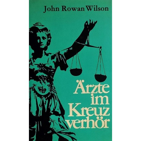 Ärzte im Kreuzverhör. Von John Rowan Wilson (1966).