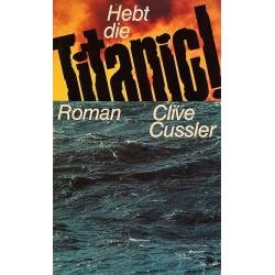 Hebt die Titanic! Von Clive Cussler (1976).