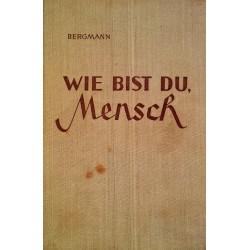 Wie bist du, Mensch. Von Robert Bergmann (1952).