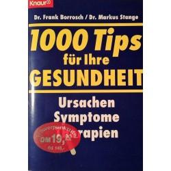 1000 Tips für Ihre Gesundheit. Von Frank Borrosch (1997).