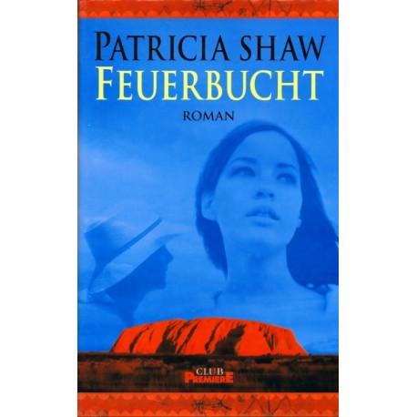 Feuerbucht. Von Patricia Shaw (1999).