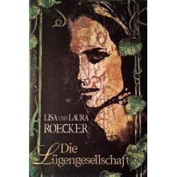 Die Lügengesellschaft. Von Lisa Roecker (2013).