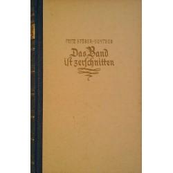 Das Band ist zerschnitten. Von Fritz Stüber-Gunther (1947).