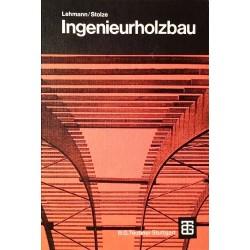 Ingenieurholzbau. Von Hans-Albrecht Lehmann (1972).