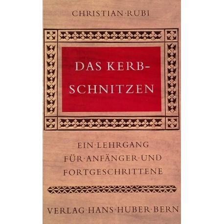 Das Kerbschnitzen. Von Christian Rubi (1976).