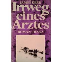 Irrweg eines Arztes. Von James Kerr (1973).