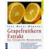 Grapefruitkern Extrakt. Von Jens Meyer-Wegener (1997).