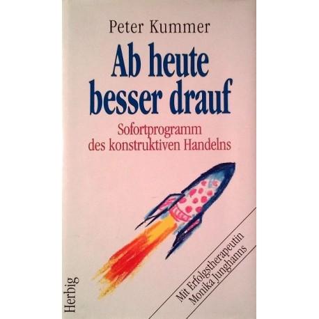 Ab heute besser drauf. Von Peter Kummer (1995).