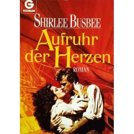 Aufruhr der Herzen. Von Shirlee Busbee (1991).