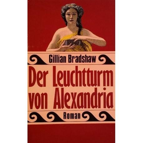 Der Leuchtturm von Alexandria. Von Gillian Bradshaw (1986).