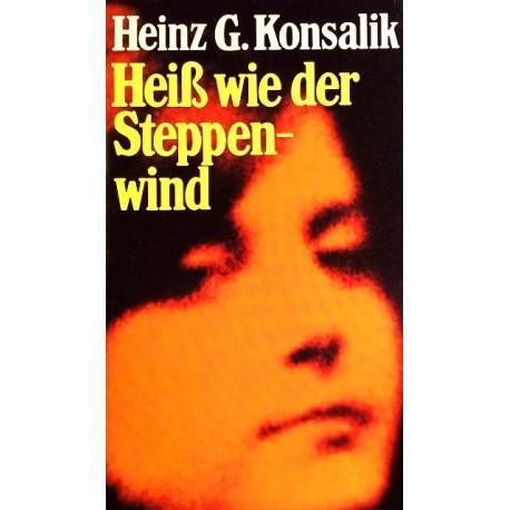 Heiß wie der Steppenwind. Von Heinz G. Konsalik (1971).