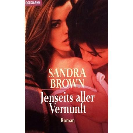 Jenseits aller Vernunft. Von Sandra Brown (1997).