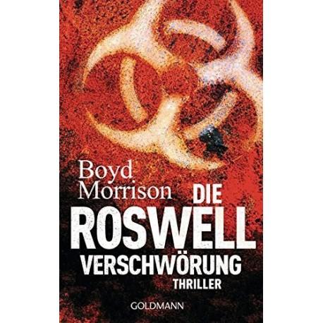 Die Roswell Verschwörung. Von Boyd Morrison (2013).