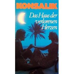 Das Haus der verlorenen Herzen. Von Heinz G. Konsalik (1970).