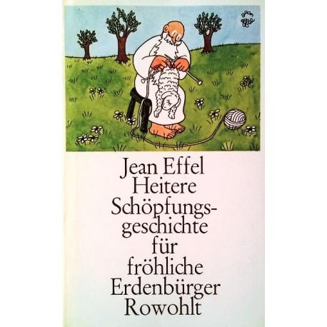 Heitere Schöpfungsgeschichte für fröhliche Erdenbürger. Von Jean Effel (1980).