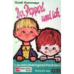 Der Pepperl und ich. Von Gustl Kernmayr (1967).