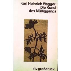 Die Kunst des Müßiggangs. Von Karl Heinrich Waggerl (1987).