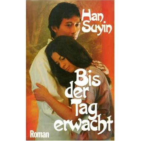 Bis der Tag erwacht. Von Han Suyin (1983).