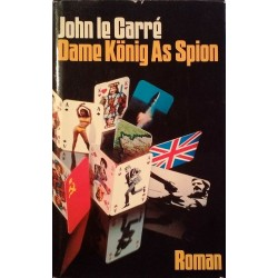 Dame König As Spion. Von John le Carre (1974).