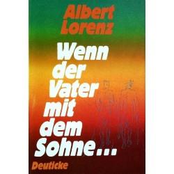 Wenn der Vater mit dem Sohne. Von Albert Lorenz (1986).