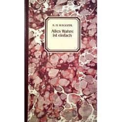 Alles Wahre ist einfach. Von Karl Heinrich Waggerl (1979).