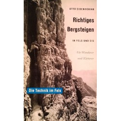 Richtiges Bergsteigen in Fels und Eis. Die Technik im Fels. Von Otto Eidenschink (1964).