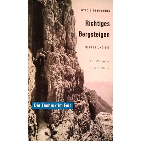 Richtiges Bergsteigen in Fels und Eis. Von Otto Eidenschink (1964).