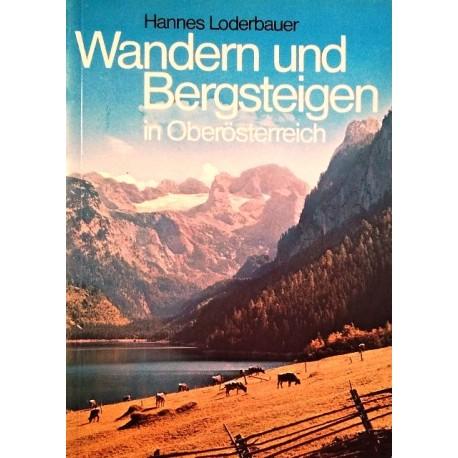 Wandern und Bergsteigen in Oberösterreich. Von Hannes Loderbauer (1987).