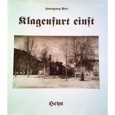 Klagenfurt einst. Von Hansgeorg Prix (1993).