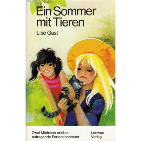 Ein Sommer mit Tieren. Von Lise Gast (1975).