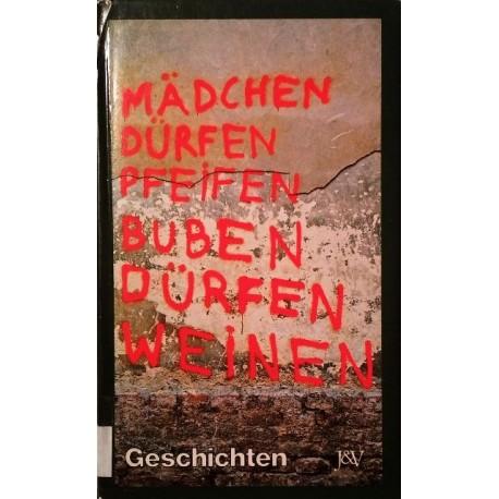 Mädchen dürfen pfeifen, Buben dürfen weinen. Von: Jugend und Volk Verlag (1981).