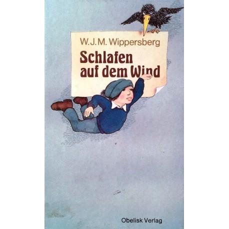 Schlafen auf dem Wind. Von Walter J. M. Wippersberg (1983). Handsigniert!