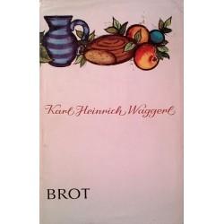 Brot. Von Karl Heinrich Waggerl (1961).