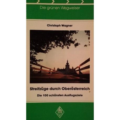 Streifzüge durch Oberösterreich. Von Christoph Wagner (1986).