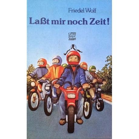 Laßt mir noch Zeit! Von Friedel Wolf (1980).