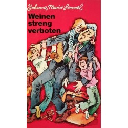 Weinen streng verboten. Von Johannes Mario Simmel (1977).