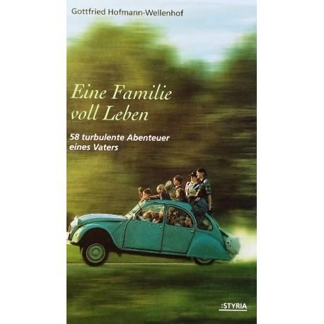 Eine Familie voll Leben. Von Gottfried Hofmann-Wellenhof (2002).