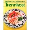 Gesund und schlank mit Trennkost. Von Marie-Theres Wiener (1994).