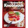 Kochen mit Knoblauch. Von Gunhild von der Recke (1987).