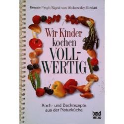 Wir Kinder kochen vollwertig. Von Renate Feigh (1993).
