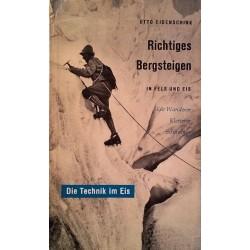 Richtiges Bergsteigen. Die Technik im Eis. Von Otto Eidenschink (1961).