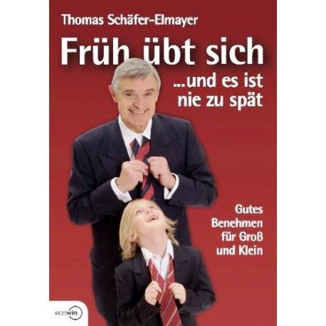 Früh übt sich... und es ist nie zu spät. Von Thomas Schäfer-Elmayer (2006).